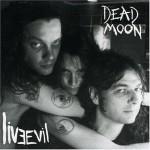 Dead+Moon+++live+evil