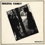 Skeletal Family - Recollect